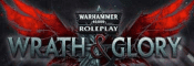 WH40K Wrath & Glory