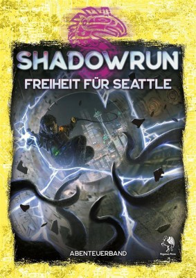 SHADOWRUN 6: Freiheit für Seattle (Softcover) - DE